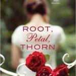 Spotlight & Giveaway: Root, Petal, Thorn by Ella Joy Olsen