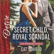 REVIEW: Secret Child, Royal Scandal  by Cat Schield