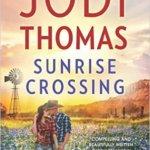 Spotlight & Giveaway: Sunrise Crossing by Jodi Thomas