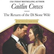 REVIEW: The Return of the Di Sione Wife by Caitlin Crews
