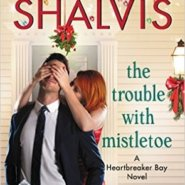 Spotlight & Giveaway: The Trouble with Mistletoe by Jill Shalvis
