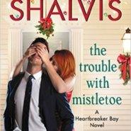 Spotlight & Giveaway: The Trouble with Mistletoe by Jill Shalvis