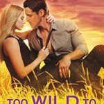 Spotlight & Giveaway: Too Wild to Tame by Tessa Bailey