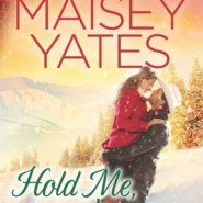 REVIEW: Hold Me, Cowboy by Maisey Yates