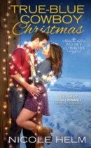 Spotlight & Giveaway: True-Blue Cowboy Christmas by Nicole Helm