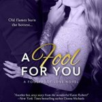Spotlight & Giveaway: A Fool For You by Katee Robert