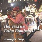 Spotlight & Giveaway: Her Festive Baby Bombshell by Jennifer Faye