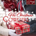 REVIEW: His Christmas Cowgirl by Alissa Callen