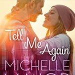 REVIEW: Tell Me Again by Michelle Major