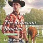 REVIEW: The Reluctant Rancher by Leigh Riker