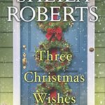 Spotlight & Giveaway: Three Christmas Wishes by Sheila Roberts