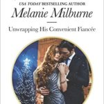 Spotlight & Giveaway: Unwrapping His Convenient Fiancee by Melanie Milburne