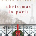 Spotlight & Giveaway: Christmas in Paris by Anita Hughes