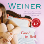 REVIEW: Good in Bed by Jennifer Weiner
