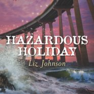 REVIEW: Hazardous Holiday by Liz Johnson
