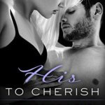 Spotlight & Giveaway: His to Cherish by Stacey Lynn