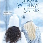 Spotlight & Giveaway: Home with My Sisters by Mary Carter