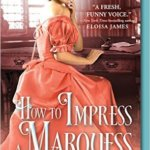 Spotlight & Giveaway: How to Impress a Marquess by Susanna Ives