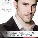 REVIEW: Millionaire under the Mistletoe by Stephanie London