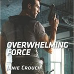 Spotlight & Giveaway: Overwhelming Force by Janie Crouch