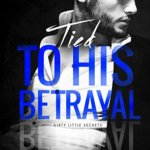 Spotlight & Giveaway: Tied to His Betrayal by Stacey Kennedy