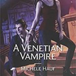 REVIEW: A Venetian Vampire by Michele Hauf