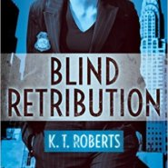 REVIEW: Blind Retribution by KT Roberts