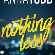 REVIEW: Nothing Less by Anna Todd