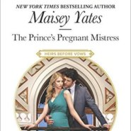 REVIEW: The Prince's Pregnant Mistress by Maisey Yates