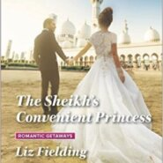 REVIEW: The Sheikh's Convenient Princess by Liz Fielding