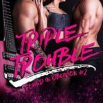 REVIEW: Triple Trouble by Cari Quinn and Taryn Elliott