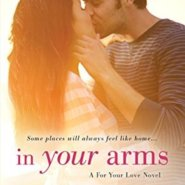 Spotlight & Giveaway: In Your Arms by Shannyn Schroeder