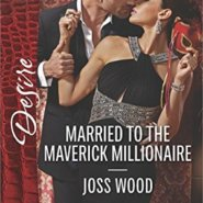 REVIEW: Married to the Maverick Millionaire by Joss Wood