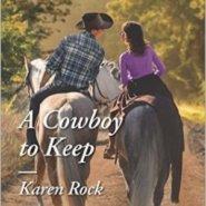 Spotlight & Giveaway: A Cowboy to Keep by Karen Rock