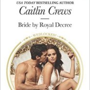 REVIEW: Bride by Royal Decree by Caitlin Crews