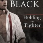 Spotlight & Giveaway: Holding on Tighter by Shayla Black
