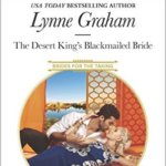 REVIEW: The Desert King's Blackmailed Bride by Lynne Graham