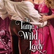 Spotlight & Giveaway: To Tame a Wild Lady by Ashlyn Macnamara