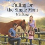 REVIEW: Falling for the Single Mom by Mia Ross