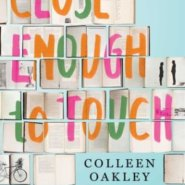 Spotlight & Giveaway: Close Enough to Touch by Colleen Oakley