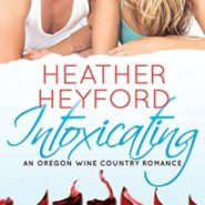 REVIEW: Intoxicating by Heather Heyford