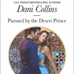 REVIEW: Pursued by the Desert Prince by Dani Collins