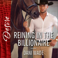 REVIEW: Reining in the Billionaire by Dani Wade