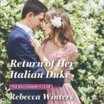 REVIEW: Return of Her Italian Duke  by Rebecca Winters