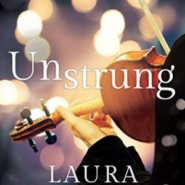 REVIEW: Unstrung by Laura Spinella