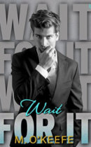 Spotlight & Giveaway: Wait for It by M. O'Keefe