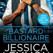 REVIEW: The Bastard Billionaire (Billionaire Bad Boys #3) by Jessica Lemmon