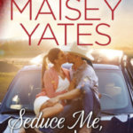 REVIEW: Seduce Me, Cowboy by Maisey Yates