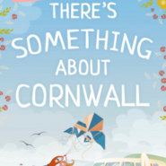 REVIEW: There's Something About Cornwall by Daisy James