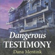 REVIEW: Dangerous Testimony by Dana Mentink
